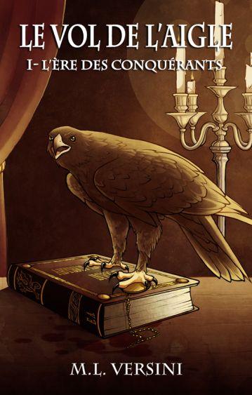 Le Vol de l'Aigle, Tome 1 : Première édition (2009)
